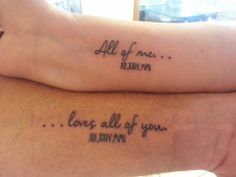 "Best friends and soul mates because ""All of me....loves all of you"". My hubby and I got these tats today (6/4/14) <3"