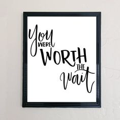 You were worth the wait. What an inspiring thing to tell your loved one, whether a new spouse or a new baby in your family. This printable is the perfect compliment to a wedding gift or baby shower gift. You can print off this digital version of my hand lettered art at home and keep it yourself or give it to a loved one. This listing includes one high-quality JPG of the You Were Worth the Wait 8x10 hand lettered black and white digital printable.   ADDITIONAL INFORMATION  Included in your…