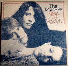 The Roches - Keep On Doing. Warner Brothers Records. 1982.