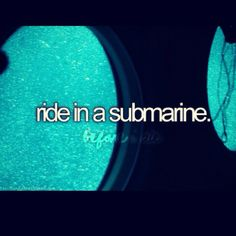 before i die.  Done That, it was ok. I like being in the ocean, deep sea diving way better!!!  EDR
