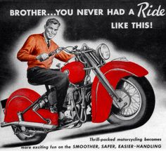 '46 Indian Chief ad -Brother...you never had a Ride like this!