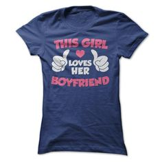 This Girl loves her Boyfriend T-Shirts, Hoodies, Sweatshirts, Tee Shirts (19$ ==► Shopping Now!)