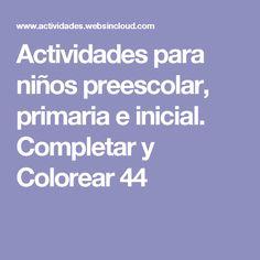 Actividades para niños preescolar, primaria e inicial. Completar y Colorear 44