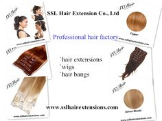 SSL Hair is a professional 100% human hair products manufacturer from china. Our products range and services are as below: hair extensions hair wefts/hair weaves wigs (lace front wig, closure etc.) www.sslhairextensions.com