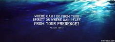Psalm 139:7 NKJV - We Can Never Escape God's Reach. - Facebook Cover Photo