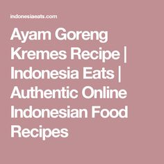 Ayam Goreng Kremes Recipe (Indonesian Fried Chicken with Crunchy Flakes) - Indonesia Eats Greek Recipes, Asian Recipes, What Is Falafel, Malaysian Curry, Curry Noodles, Falafel Recipe, Meatball Soup, Chinese Cabbage, Kitchens