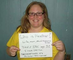 This young woman what you to know about Heather. She has IBC too.
