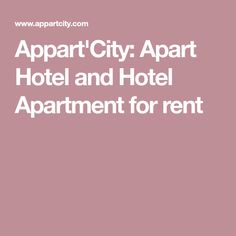 Appart'City: Apart Hotel and Hotel Apartment for rent