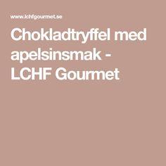 Chokladtryffel med apelsinsmak - LCHF Gourmet