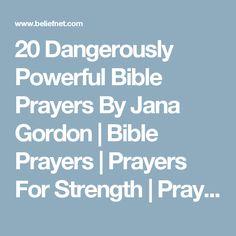 20 Dangerously Powerful Bible Prayers By Jana Gordon | Bible Prayers | Prayers For Strength | Prayers - Prayer of Jabez - Beliefnet