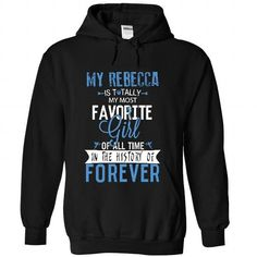 My REBECCA is totally my most favorite girl of all time - #tshirt makeover #sweaters for fall. TAKE IT => https://www.sunfrog.com/LifeStyle/My-REBECCA-is-totally-my-most-favorite-girl-of-all-time-in-the-history-of-forever-5291-Black-27366969-Hoodie.html?68278