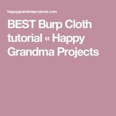 BEST Burp Cloth tutorial « Happy Grandma Projects