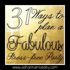 31 Ways to Plan a Fabulous and Stress-free Party - Ask Anna I Party, Party Time, Party Ideas, Party Summer, Theme Ideas, Party Hats, Gift Ideas, Party Entertainment, Anniversary Parties