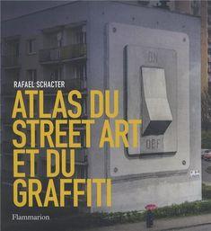 Atlas du Street Art et du graffiti de Rafael Schacter http://www.amazon.fr/dp/208132993X/ref=cm_sw_r_pi_dp_Y3oYtb0Q5Z9FS50X