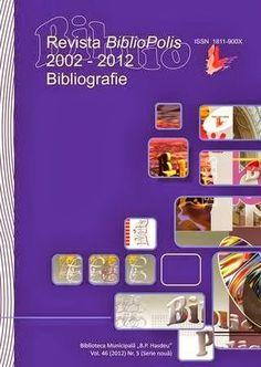 """Chişinău, oraşul meu: Revista """"BiblioPolis"""". Bibliografie (2002-2012)"""