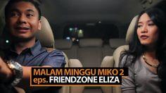 Malam Minggu Miko 2 - Friendzone Eliza