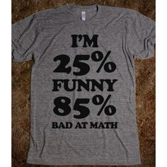 Funny/Math Ratio | Skreened T-shirts ($31.99)