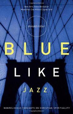 Bestseller books online Blue Like Jazz: Nonreligious Thoughts on Christian Spirituality Donald Miller  http://www.ebooknetworking.net/books_detail-0785263705.html