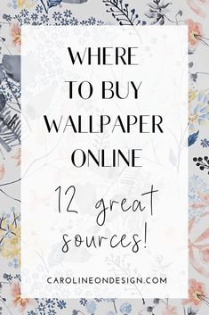 Caroline on Design guide for where to buy wallpaper online 12 great sources. My favorite retailers all in one curated list! Painting Moving Decor and Organization