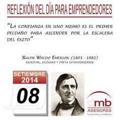 Reflexiones para Emprendedores 08/09/2014           http://es.wikipedia.org/wiki/Ralph_Waldo_Emerson         #Emprendedores #Emprendedurismo #Entrepreneurship #Frases #Citas #Reflexiones