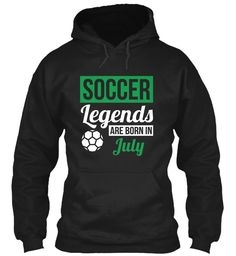 Soccer Legends Are Born In July