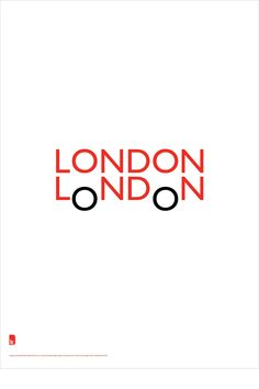 """London"" poster by Quentin Newark for London Design Festival 2009. THIS EXHIBITION DREW ON THE NOTION THAT THE POSTER IS ONE OF THE OLDEST AND STILL ONE OF THE MOST POWERFUL COMMUNICATION MEDIUMS."