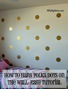 hanging polka dots on the wall, easy tutorial, #tutorial, #roommakeover, #polkadots, #dots, #gold, #wall, #bedroommakeover, #thriftyroommakeover
