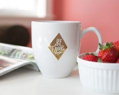 Be True   Coffee mug