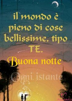 Good Night, Good Morning, Italian Life, Encouragement, Life Quotes, Feelings, Facebook, Emoticon, Dolce