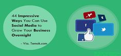 Here are 44 impressive ways you can use social media to grow your business overnight. http://www.backlinkfy.com