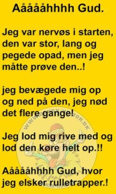 Danish Language, Haha, Joke Stories, I Love My Friends, Its A Wonderful Life, Funny Signs, Proverbs, Funny Quotes, Hilarious