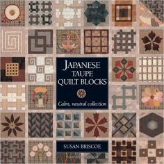 Japanese Taupe Quilt Blocks: Calm, Neutral Collection: 9781408129036: Amazon.com: Books