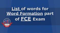 List of words for Word Formation part of FCE Exam Vocabulary List, English Vocabulary, English Grammar, Teaching English, Cambridge Test, Cambridge English, English Exam, Learn English, Word Formation
