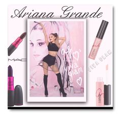 """""""Ariana Grande MAC Viva Glam Collection"""" by voguefashion101 ❤ liked on Polyvore featuring beauty, M.A.C and MAC Cosmetics"""