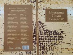 Literatura Goyaz: Antologia 2015. Projeto realizado via Kickante, crowdfunding. Completamente concluído, com a entrega do livro físico (celulose) e o eBook