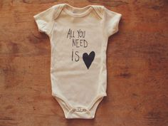 Natural 100% Organic Cotton All You Need is LOVE Screen Printed Infant One-piece