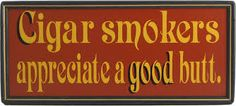 Image result for cigar quotes                                                                                                                                                     More