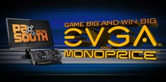 giveaway evga graphics card and monoprice monitor.