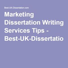 Marketing Dissertation Writing Services Tips - Best-UK-Dissertation.com