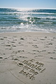 I am thankful for the Beach! I will write this in the sand.I will feel the warm/cool sand under my feet! ( I will bury my feet in the sand. Beach Bum, Ocean Beach, Beach Quotes, Summer Quotes, I Love The Beach, Am Meer, Beach Scenes, Beach Pictures, Beautiful Beaches