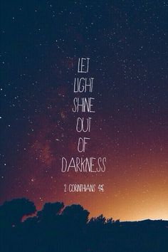 Yess. Light from darkness.