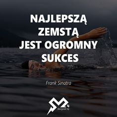 Najlepszą zemstą jest ogromny sukces. #silamotywacji24 #motywacja #frankfinatra Positive Quotes, Motivational Quotes, Inspirational Quotes, Motto, Good Sentences, Special Words, Pretty Quotes, Life Philosophy, Bad Mood