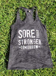 Sore Today Stronger Tomorrow. Racerback Burnout Tank. BLACK. SMALL. $22.00, via Etsy.