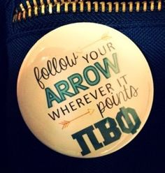 Follow your arrow wherever it points! #piphi #pibetaphi