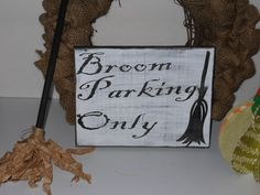 Broom Parking Only..Witch Sign