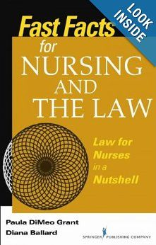 8 http://library.uakron.edu/record=b4512728~S24 Fast facts about nursing and the law : law for nurses in a nutshell / Paula DiMeo Grant, Diana C. Ballard