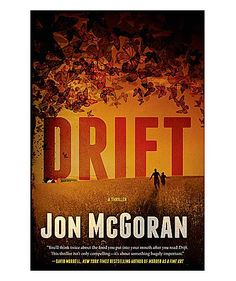 Drift, by Jon McGoran | If you hate to be seaside (or lakeside or poolside or anything -side) without a book in hand, you've landed in the right place. Here, great beach reads recommended by notable authors and experts.