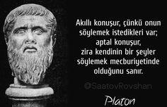 Akıllı konuşur, çünkü onun söylemek istedikleri var; aptal konuşur, zira kendinin bir şeyler söylemek mecburiyetinde olduğunu sanır.  Platon  #Akıllı #konuşur #çünkü #onun #söylemek #istedikleri #var #aptal #konuşur #zira #kendinin #bir #şeyler #söylemek #mecburiyetinde #olduğunu #sanır #Plato #platon #saatov_rovshan #saatovrovshan #felsefe #filozof #fəlsəfə