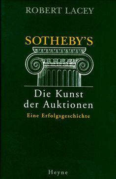 Sotheby's. Die Kunst der Auktionen. Eine Erfolgsgeschichte von Robert Lacey, http://www.amazon.de/dp/3453129288/ref=cm_sw_r_pi_dp_gKiZqb143FB60