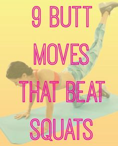 9 Butt Moves That Beat Squats - Because theyre not the only way to get a better butt. - Fitness And Health Diary Sport Fitness, Fitness Diet, Health Fitness, Fitness Plan, Squats Fitness, Fitness Games, Fitness Humor, Fitness Quotes, Street Workout